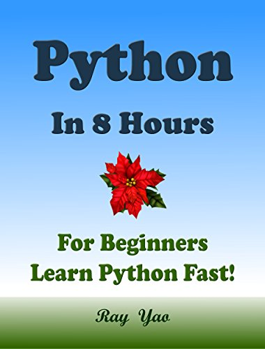 PYTHON: For Beginners, Learn Coding Fast! Python Programming