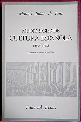 Medio siglo de cultura Española (1885 - 1936): Amazon.es: TUÑON DE LARA, Manuel: Libros