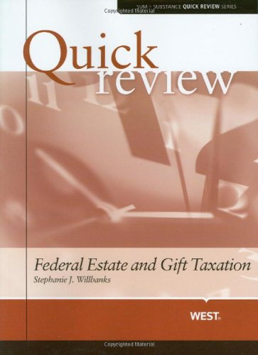 Sum And Substance Quick Review Of Federal Estate And Gift Taxation (Quick Review Series)