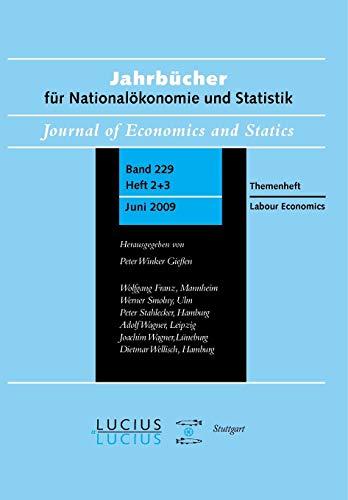 (Labour Economics: Sonderausgabe Heft 2+3/Bd. 229 (2009) Jahrbucher Fur Nationalokonomie Und Statistik (Jahrbücher Für Nationalökonomie Und Statistik))