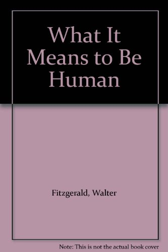 What It Means to be Human: Essays in Philosophical Anthropology, Political Philosophy, and Social Psychology.