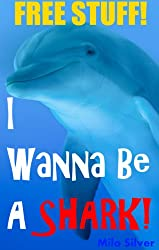 I Wanna Be A Shark! (I Wanna Be Picture Book Series 1)