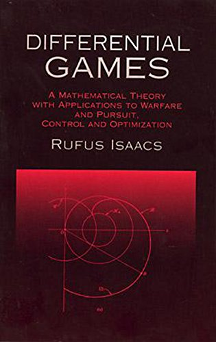 Differential Games: A Mathematical Theory with Applications to Warfare and Pursuit, Control and Optimization (Dover Books on Mathematics)