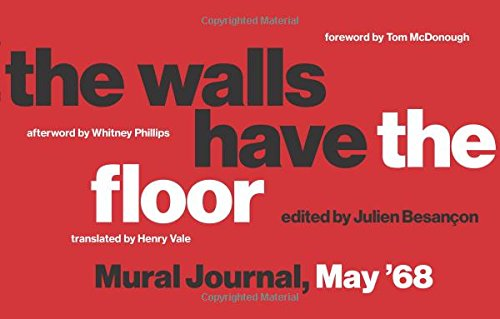Pdf Politics The Walls Have the Floor: Mural Journal, May '68 (The MIT Press)