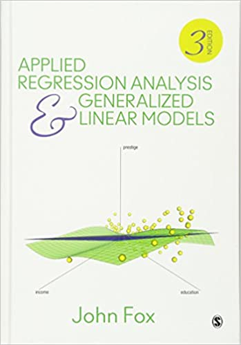 Amazon applied regression analysis and generalized linear amazon applied regression analysis and generalized linear models 9781452205663 john fox books fandeluxe Images