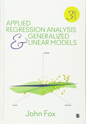 Applied Regression Analysis and Generalized Linear