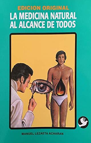 Medicina natural al alcance de todos (Spanish Edition) (Libros De Medicina)