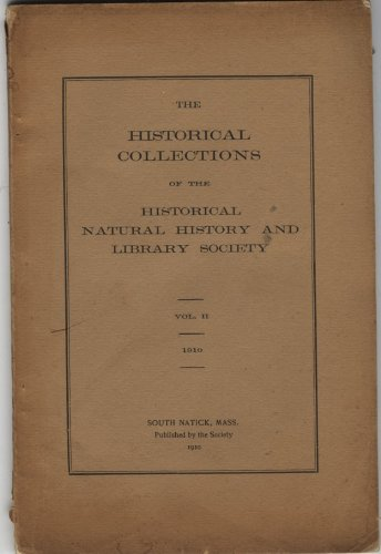 The Historical Collections of the Historical, Natural History and Library Society Volume - Collection The Natick