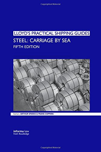 Steel Carriage by Sea (Lloyd's Practical Shipping Guides) ()