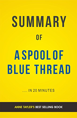 Summary of A Spool of Blue Thread: by Anne Tyler | Includes Analysis