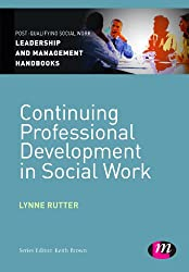 Continuing Professional Development in Social Care (Post-Qualifying Social Work Practice Series)
