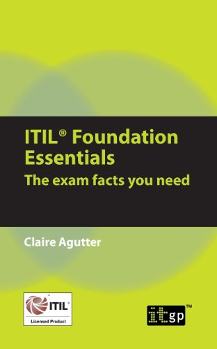 ITIL Foundation Essentials: The Exam Facts You Need (Tapa Blanda)