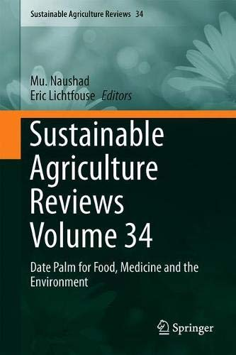 Sustainable Agriculture Reviews Volume 34: Date Palm for Food, Medicine and the Environment