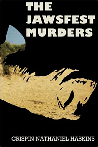 The JAWSfest Murders by Crispin Nathaniel Haskins front cover