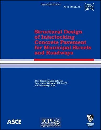 Book Structural Design of Interlocking Concrete Pavement for Municipal Streets and Roadways (ASCE/T&DI/ICPI 58-10) (Asce/T&di/icpi Standard)