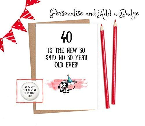 40th Birthday Card Funny Cards For Men Or Women 1 X With Option To Personalise And Add A Matching Badge Amazoncouk Handmade