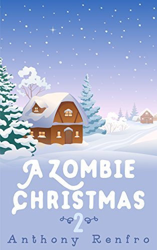 A Zombie Christmas 2 by [Renfro, Anthony]