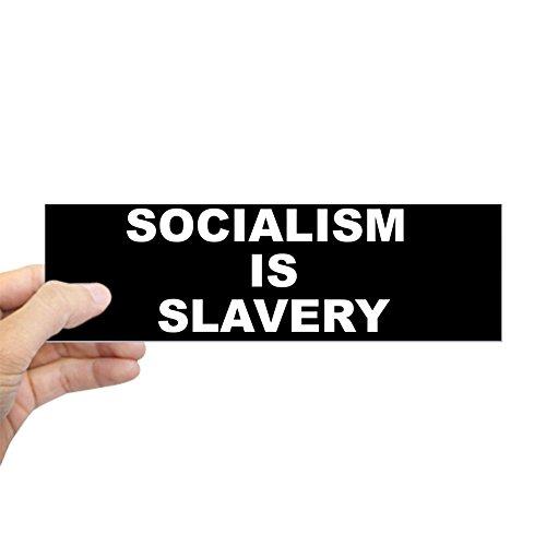 - CafePress Socialism is Slavery Sticker (Bumper) 10