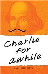 Charlie for Awhile