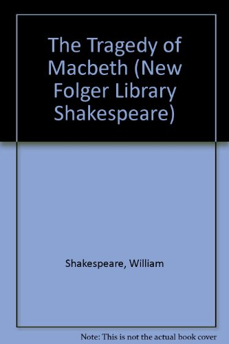 The Tragedy of Macbeth (New Folger Library Shakespeare)