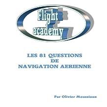 Les 81 questions de navigation aérienne (Cours de pilotage avion) (French Edition)