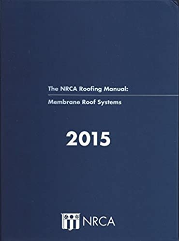 nrca roofing manual membrane roof systems national roofing rh amazon com Roofing Contractors Association of Texas Construction Contractors Association
