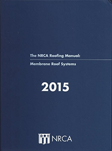 NRCA Roofing Manual: Membrane Roof Systems