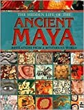 The Hidden Life of the Ancient Maya, Clare Gibson, 1435126971