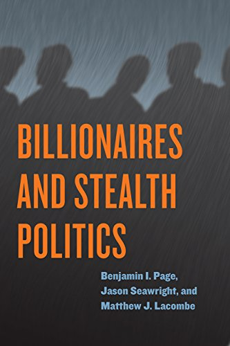 Billionaires and Stealth Politics