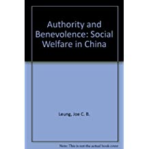 AUTHORITY AND BENEVOLENCE: Social Welfare in China