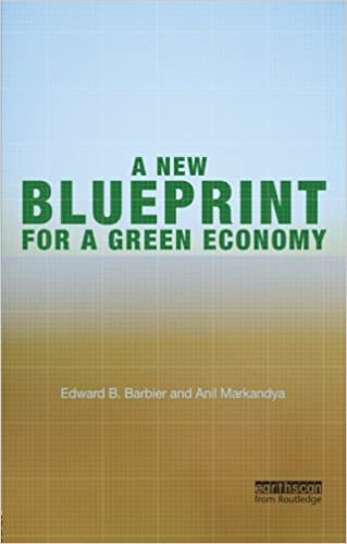 A new blueprint for a green economy edward b barbier anil a new blueprint for a green economy edward b barbier anil markandya 9781849713535 amazon books malvernweather Image collections