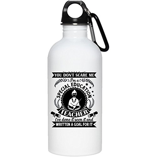 Special Bottle (You Don't Scare Me I'm A Special Education Teacher 20 oz Stainless Steel Bottle,I've Done It Seen It Outdoor Sports Water Bottle (Stainless Steel Water Bottle - White))
