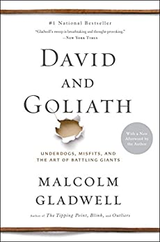 David and Goliath: Underdogs, Misfits, and the Art of Battling Giants by [Gladwell, Malcolm]