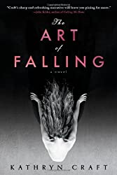 The Art of Falling by Craft, Kathryn (2014) Paperback