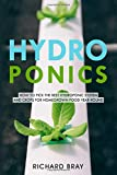 Hydroponics: How to Pick the Best Hydroponic System and Crops for Homegrown Food Year-Round