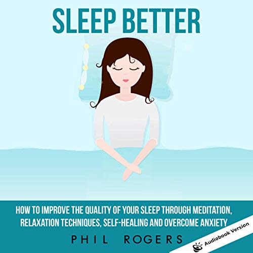 Pdf Fitness Sleep Better: How to Improve the Quality of Your Sleep Through Meditation, Relaxation Techniques, Self-Healing, and Overcome Anxiety