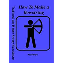 How To Make a Bowstring (Traditional and Modern Archery Manufacture)