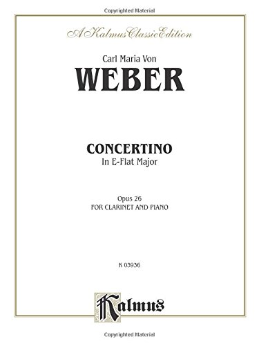 Concertino for Clarinet in E-Flat Major, Op. 26 (Orch.) (Kalmus Edition)