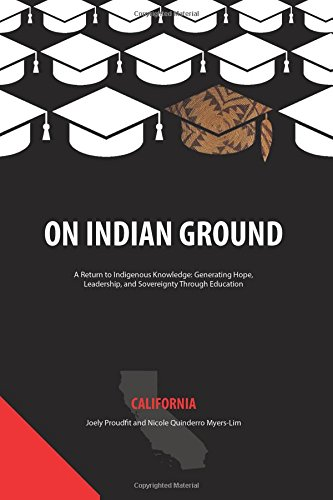 On Indian Ground: California (On Indian Ground: A Return to Indigenous - Americas Best Policy Return