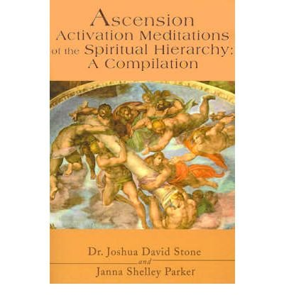 Download [ [ [ Ascension Activation Meditations of the Spiritual Hierarchy: A Compilation [ ASCENSION ACTIVATION MEDITATIONS OF THE SPIRITUAL HIERARCHY: A COMPILATION ] By Stone, Joshua David ( Author )Mar-01-2001 Paperback pdf