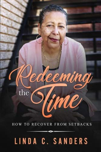Redeeming the Time: How to Recover from Setbacks