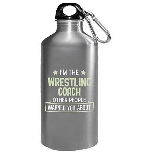 I'm The Wrestling Coach Others Warned You About - Water Bottle by My Family Tee