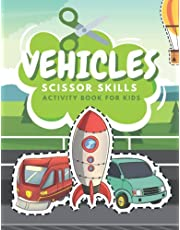Vehicles Scissors Skills Activity Book For Kids: Fun Coloring And Practice Cutting For Preschool Toddlers Ages 3 And Up   Vehicles Activity Book For Kids   Transportation Coloring Book