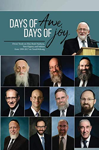 Days of Awe, Days of Joy: Divrei Torah on Elul, Rosh Hashana, Yom Kippur, and Sukkos from 1999-2017 on TorahWeb.org