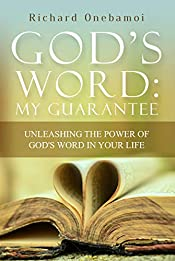 God's Word My Guarantee: Unleashing The Power of God's Word In Your Life