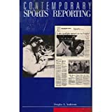 Contemporary Sports Reporting, Anderson, Douglas A., 0830411518