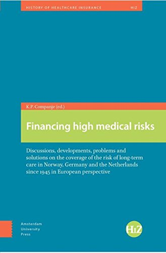 Financing High Medical Risks: Discussions, Developments.. the Netherlands since 1945 in European Perspective Pdf