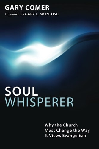 Soul Whisperer: Why the Church Must Change the Way It Views Evangelism by Gary S. Comer - Tree Soul
