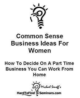 sense business ideas for women how to decide on a part time business
