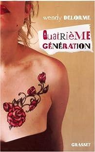 Quatrième génération par Wendy Delorme